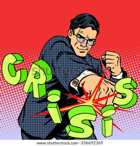 Super businessman hero against the crisis business concept. Retro style pop art. Business people are the decisive force leadership - stock photo
