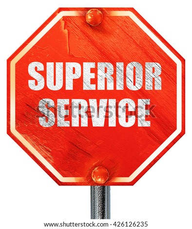 superior service, 3D rendering, a red stop sign - stock photo