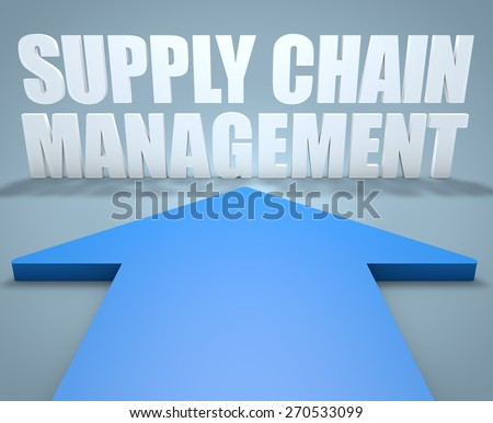 Supply Chain Management - 3d render concept of blue arrow pointing to text. - stock photo