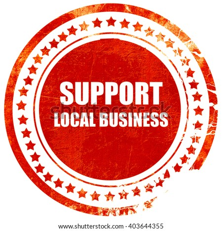 support local business, grunge red rubber stamp on a solid white - stock photo