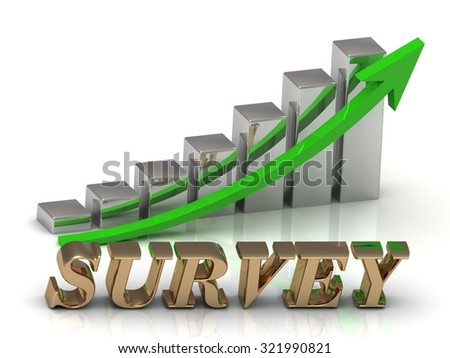 SURVEY- inscription of gold letters and Graphic growth and gold arrows on white background - stock photo