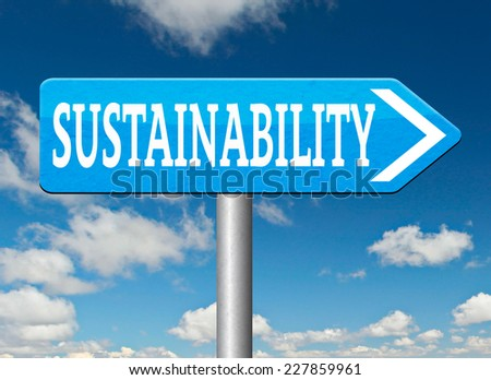sustainability, sustainable and renewable green economy energy agriculture tourism products production development and business  - stock photo