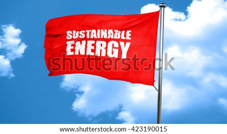 sustainable energy, 3D rendering, a red waving flag - stock photo