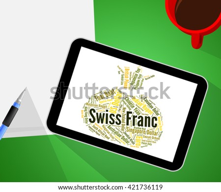 Swiss Franc Showing Foreign Exchange And Word  - stock photo