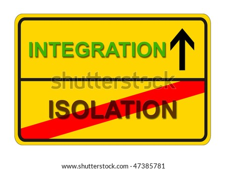 symbolic sign for the way from ISOLATION to INTEGRATION - stock photo