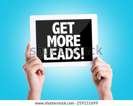Tablet pc with text Get More Leads with blue background - stock photo