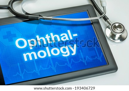 Tablet with the medical specialty Ophthalmology on the display - stock photo