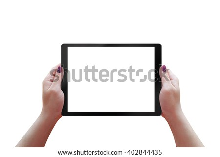 Tablet with white screen inwoman hands. Isolated tablet, horizontal, position.