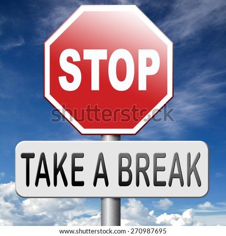 take a break for lunch coffee or take a a vacation - stock photo