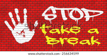 take a break for lunch coffee or take a a vacation or leisure day off to rest graffiti on red brick wall, text and hand - stock photo