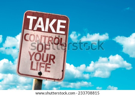 Take Control Of Your Life sign with sky background - stock photo