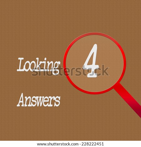 "Tan background with red magnifying glass on the right side of illustration. ""Looking 4 Answers"" - stock photo"