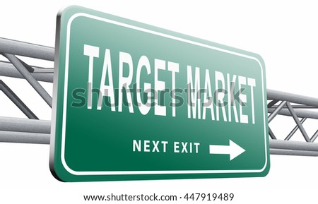 Target market business targeting for niche marketing strategy, road sign billboard, 3D illustration, isolated on white background - stock photo