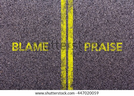 Tarmac background with the words blame and praise
