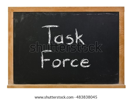 Task Force written in white chalk on a black chalkboard isolated on white