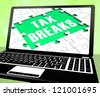 Tax Breaks On Laptop Shows Internet Paying And Budget Deduction - stock photo