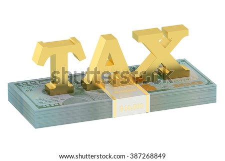 tax concept with dollars isolated on white background