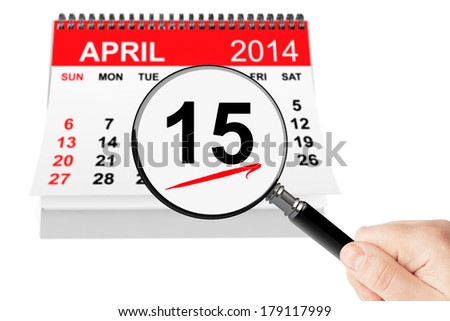 Tax Day Concept. 15 april 2014 calendar with magnifier on a white background - stock photo