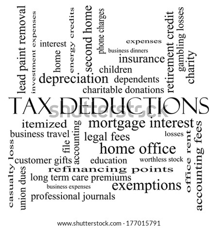 Tax Deductions Word Cloud Concept in black and white with great terms such as mortgage, dependents, fees and more. - stock photo