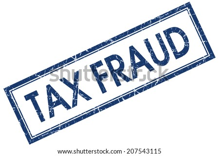 Tax fraud blue square grungy stamp isolated on white background - stock photo