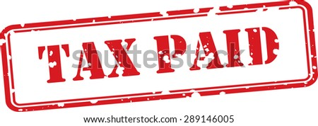 Tax paid red grunge stamp isolated on white background. - stock photo
