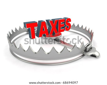 Tax problem concept. Word Taxes on bear trap.