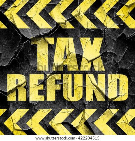 tax refund, black and yellow rough hazard stripes - stock photo