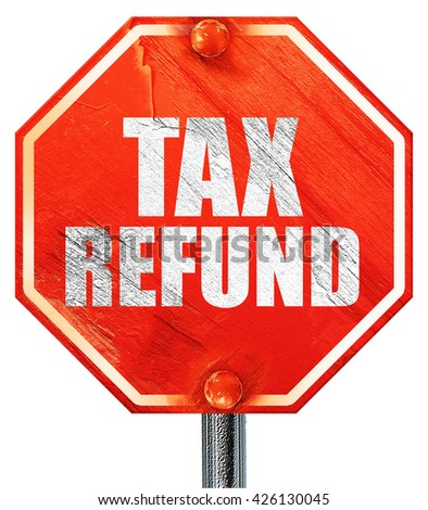 tax refund, 3D rendering, a red stop sign - stock photo