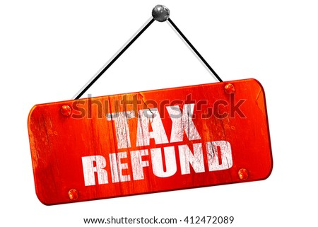 tax refund, 3D rendering, vintage old red sign - stock photo