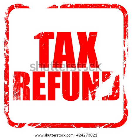 tax refund, red rubber stamp with grunge edges - stock photo