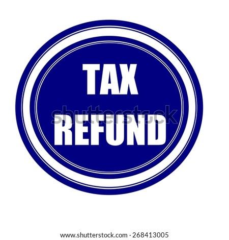 Tax refund white stamp text on blueblack - stock photo