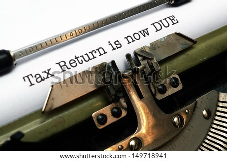 Tax return is now due - stock photo
