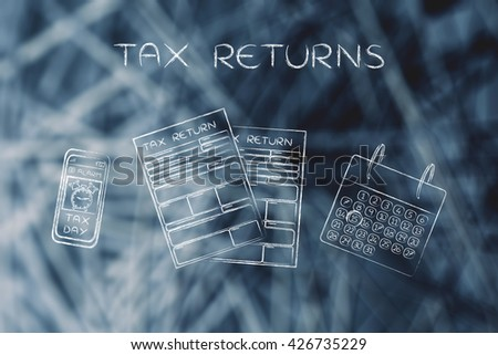 Tax Returns: forms to fill out, calendar and smartphone with Tax Day alert
