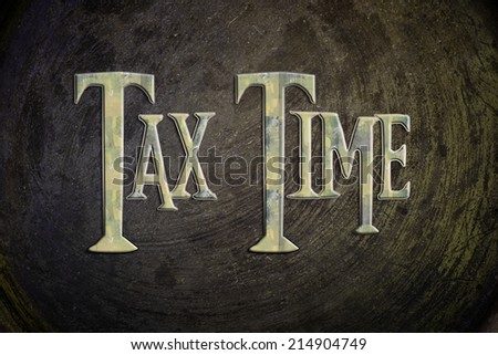 Tax Time Concept text on background
