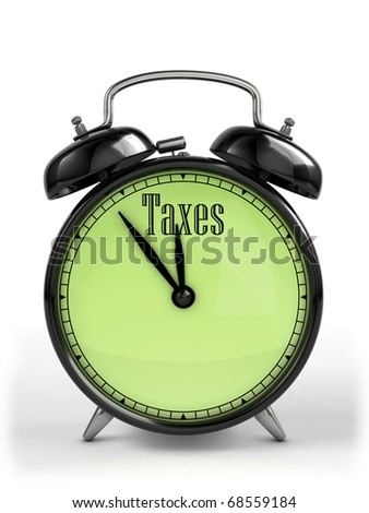 Tax time. Retro alarm clock with title Taxes.