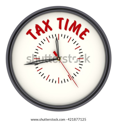 "Tax time. Watches with an inscription. Analog Clock with the words ""TAX TIME"". Isolated. 3D Illustration"
