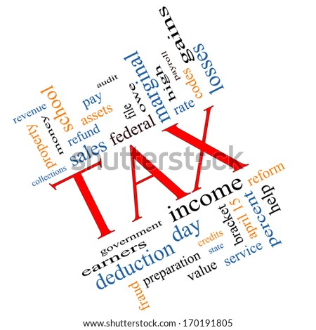 Tax Word Cloud Tax Word Cloud Concept angled with great terms such as rate, federal, state, income, codes and more.Concept angled - stock photo