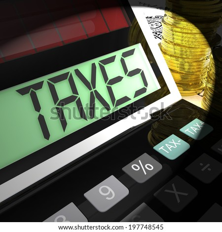 Taxes Calculated Showing Income And Business Taxation - stock photo
