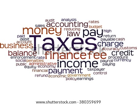 Taxes, word cloud concept on white background.  - stock photo
