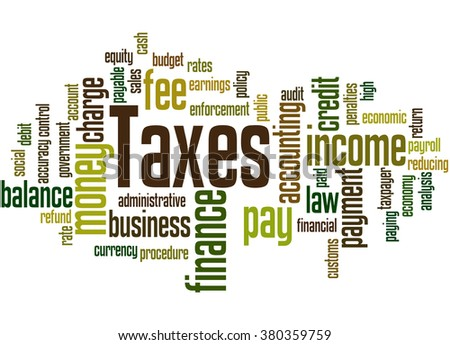 Taxes, word cloud concept on white background - stock photo