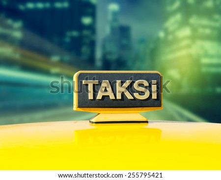 Taxi car on the street at night, Yellow sign of istanbul taxi , Turkey   - stock photo