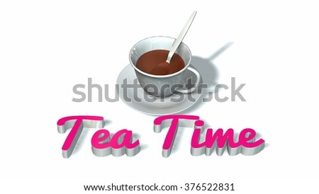 Tea Time - cup with saucer and handwrite 3D lettering