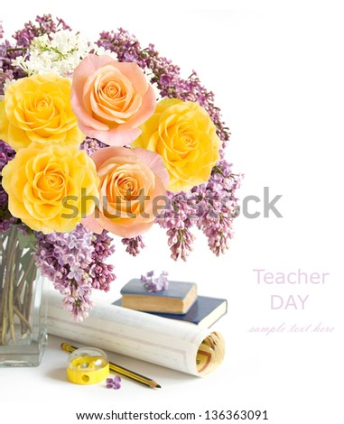 Teacher day (flowers bunch with roses and lilac, map and books isolated on white with sample text)