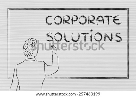 teacher (or ceo) writing on blackboard explaining about corporate solutions