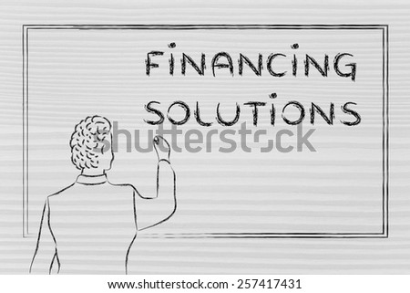 teacher (or ceo) writing on blackboard explaining about financing solutions