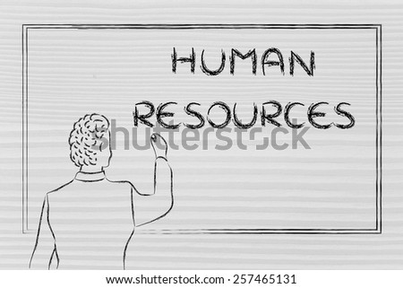 teacher (or ceo) writing on blackboard explaining about human resources