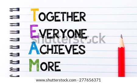 TEAM as Together Everyone Achieves More Text written on notebook page, red pencil on the right. Motivational Concept image
