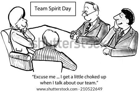 "TEAM SPIRIT DAY:  ""Excuse me... I get a little choked up when I talk about our team."" - stock photo"
