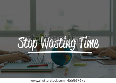 TEAMWORK OFFICE BUSINESS COMMUNICATION TECHNOLOGY  STOP WASTING TIME GLOBAL NETWORK CONCEPT - stock photo