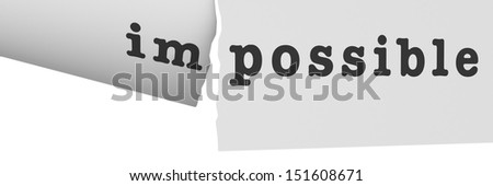 tearing the word impossible apart to leave only possible in it's place - stock photo